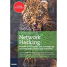Network Hacking: Professionelle Angriffs- und Verteidigungstechniken gegen Hacker und Datendiebe | 5. Auflage des Bestsellers