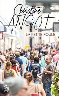 La petite foule par Christine Angot