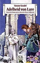 Adelheid von Lare: Historischer Roman um die Stifterin des Klosters Walkenried