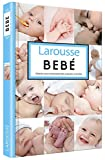 Bebé (Larousse - Libros Ilustrados/ Prácticos - Vida Saludable - Larousse De...)