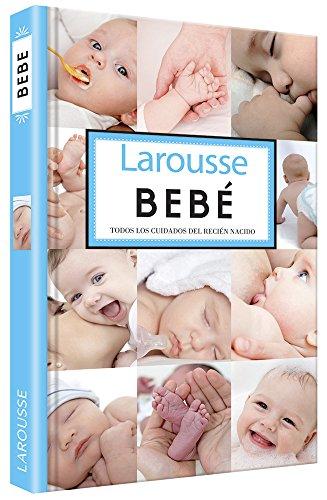 Bebé (Larousse - Libros Ilustrados/Prácticos - Vida Saludable - Larousse De.) por Aa.Vv.