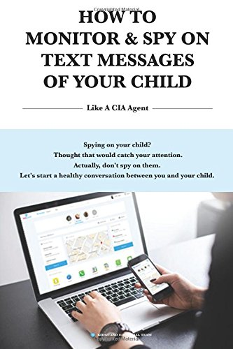 How to Monitor & Spy on Text Messages of Your Child Like a CIA Agent (Monitor Spy)