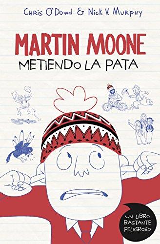 Metiendo la pata (Martin Moone 1) por Chris O'Dowd
