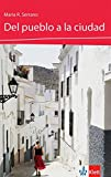 Del pueblo a la ciudad: Spanische Lektüre für das 1. Lernjahr (Lecturas españolas)