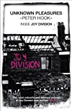 Unknown Pleasures: Inside Joy Division by Peter Hook (2013-04-25)