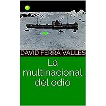 La multinacional del odio (Spanish Edition)