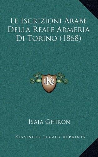 Le Iscrizioni Arabe Della Reale Armeria Di Torino (1868)