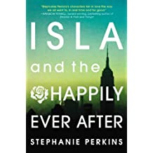 [ ISLA AND THE HAPPILY EVER AFTER ] Perkins, Stephanie (AUTHOR ) Aug-14-2014 Hardcover