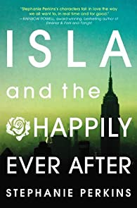 Isla and the Happily Ever After by Stephanie Perkins par Stephanie Perkins