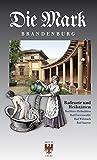 Badeorte und Heilstätten: Beelitzer Heilstätten · Bad Freienwalde · Bad Wilsnack · Bad Saarow (Die Mark Brandenburg)