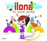 Un Monde Parfait by Ilona Mitrecey -