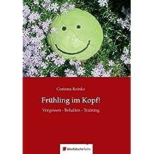 Frühling im Kopf!: Vergessen - Behalten - Training