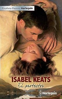 El protector (Premio Harlequin) de [Keats, Isabel]