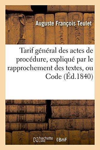 Tarif général des actes de procédure, expliqué par le rapprochement des textes, code 1840