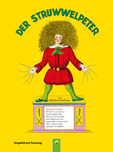 Der Struwwelpeter - ungekürzte Fassung: Der Kinderbuch Klassiker zum Lesen und Vorlesen