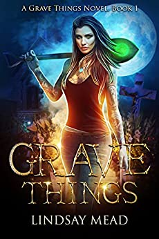Grave Things (Grave Things Series Book 1) by [Mead, Lindsay]