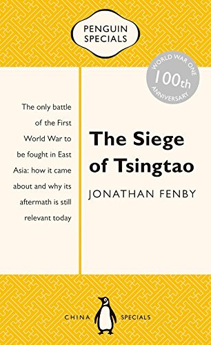 the-siege-of-tsingtao-penguin-special-penguin-specials-by-jonathan-fenby-2015-11-01