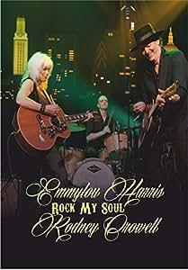 Emmylou Harris & Rodney Crowell Rock My Soul
