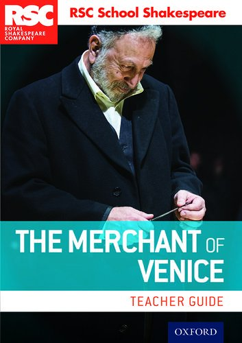 RSC School Shakespeare: The Merchant of Venice: Teacher Guide
