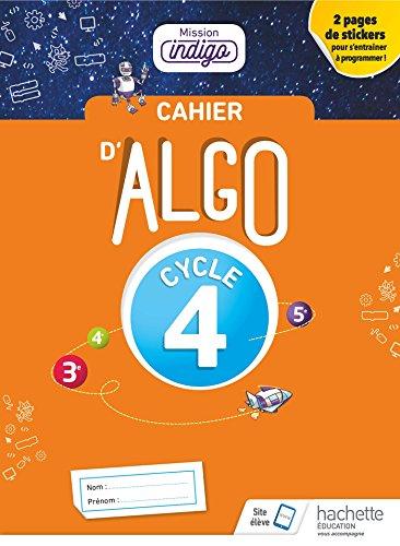 Cahier Algo Mission Indigo Cycle 4 - Livre Élève - Ed. 2018 (Mission Indigo mathématiques) por Christophe Barnet