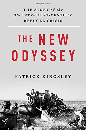 the-new-odyssey-the-story-of-the-twenty-first-century-refugee-crisis
