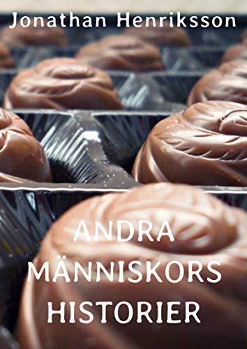 Andra människors historier (Swedish Edition) por Jonathan  Henriksson