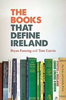The Books That Define Ireland by [Fanning, Bryan, Garvin, Tom]