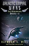 Galactic Empire Wars: The Beginning Books 1-3