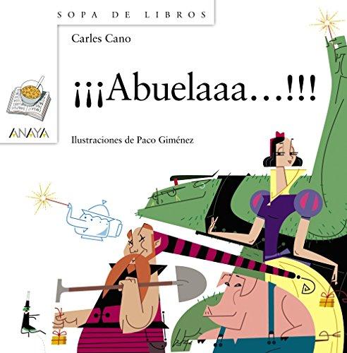 ¡¡¡Abuelaaa!!! (Literatura Infantil (6-11 Años) - Sopa De Libros) por Carles Cano