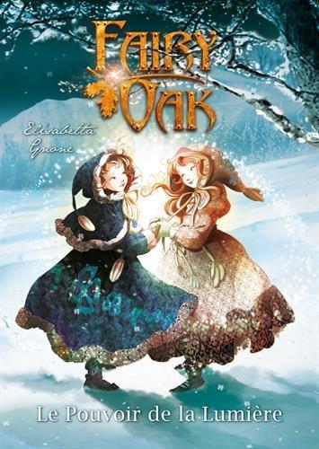 Fairy Oak (3) : Le Pouvoir de la lumière