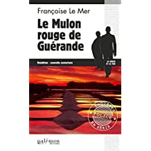 Le Mulon rouge de Guérande: Un thriller au cœur des marais salants (Enquêtes en série t. 8)