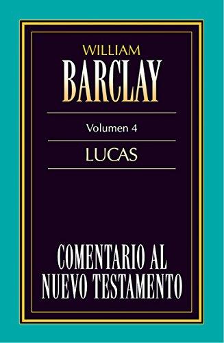 Comentario al Nuevo Testamento Vol. 4: Lucas