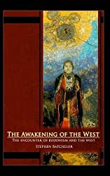 The Awakening of the West: The Encounter of Buddhism and Western Culture by Stephen Batchelor (2015-09-10)