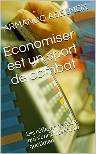 Couverture du livre Economiser est un sport de combat: Les réflexes de ceux qui s'enrichissent au quotidien