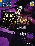 Sing Movie Classics: 11 Famous Film Melodies. Gesang. Ausgabe mit CD. (Schott Vocal Lounge)