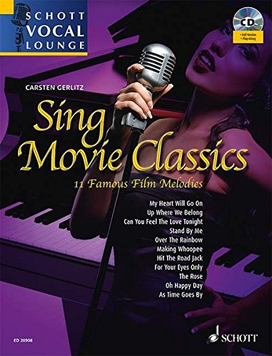 Sing Movie Classics: 11 Famous Film Melodies. Gesang. Ausgabe mit CD. (Schott Vocal Lounge, Band 2)