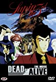 Lupin III The Movie - Dead Or Alive