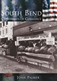 South Bend: Crossroads of Commerce (IN) (Making of America) by John Palmer (2003-10-29)
