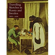 Travelling Sketches in Russia and Sweden During the Years 1805, 1806, 1807, 1808