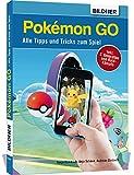 Pok�mon GO - Alle Tipps und Tricks zum Spiel!: 240 Seiten - NEU: incl. 2. Generation und Raid-K�mpfe Bild