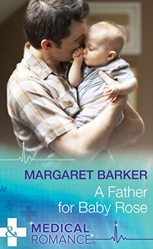 A Father for Baby Rose (Mills & Boon Medical) (English Edition) (Tops Scrub Rose)