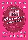 Telecharger Livres C est moi le prochain Grand Patissier Petit concours entre amis (PDF,EPUB,MOBI) gratuits en Francaise