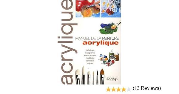 Amazonfr Manuel De Peinture Acrylique Collectif Livres