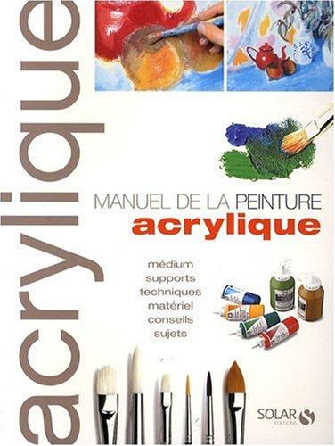 MANUEL DE PEINTURE ACRYLIQUE par COLLECTIF