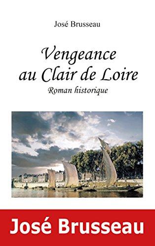 Vengeance au Clair de Loire