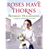 Roses Have Thorns (A Roses Have Thorns Saga Book 1)