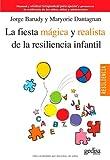 La fiesta mágica y realista de la resiliencia infantil: Manual y técnicas terapéuticas para apoyar y promover la resiliencia de los niños, niñas y adolescentes (Psicología Resiliencia) - 9788497846134