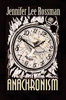 Anachronism by [Rossman, Jennifer Lee]