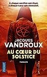 Au coeur du solstice par Vandroux