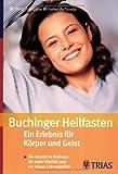 Buchinger Heilfasten: Ein Erlebnis für Körper und Geist: Die bewährte Methode für mehr Vitalität und ein neues Lebensgefühl bei Amazon kaufen